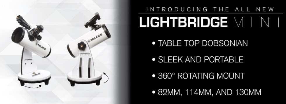 The New Meade Lightbridge Mini Dobsonian Telescopes
